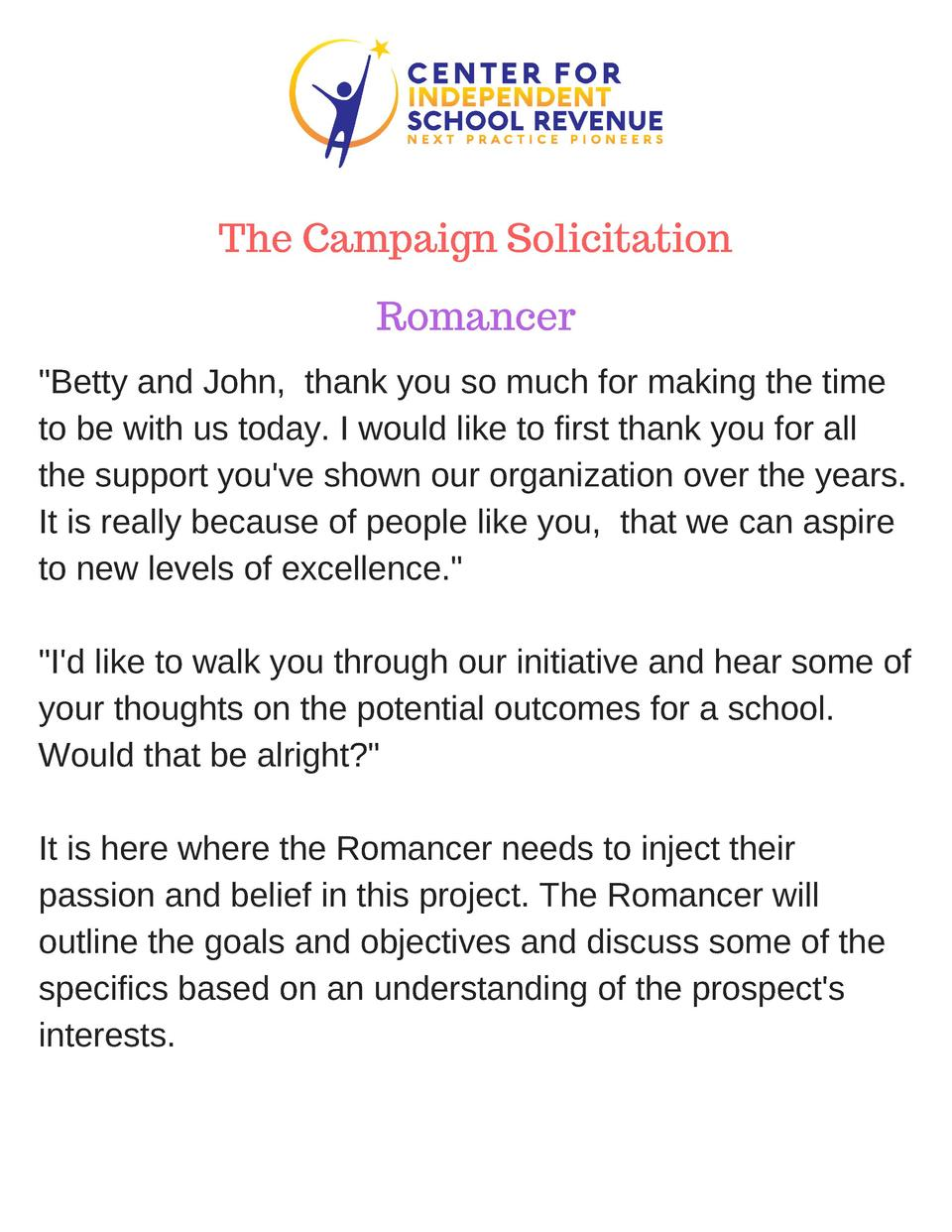 The Campaign Solicitation Romancer  Betty and John, thank you so much for making the time to be with us today. I would lik...