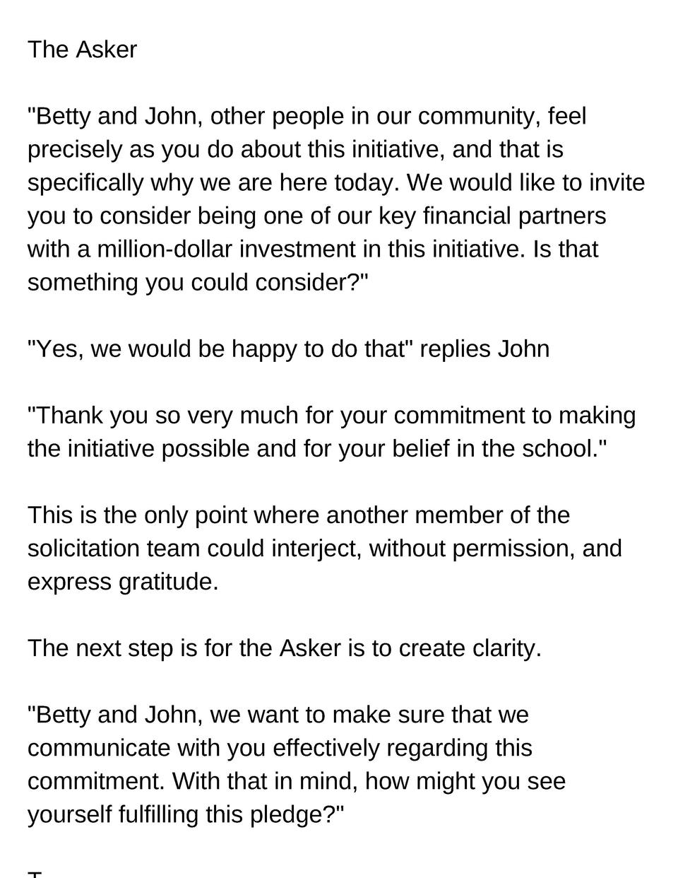 The Asker  Betty and John, other people in our community, feel precisely as you do about this initiative, and that is spec...