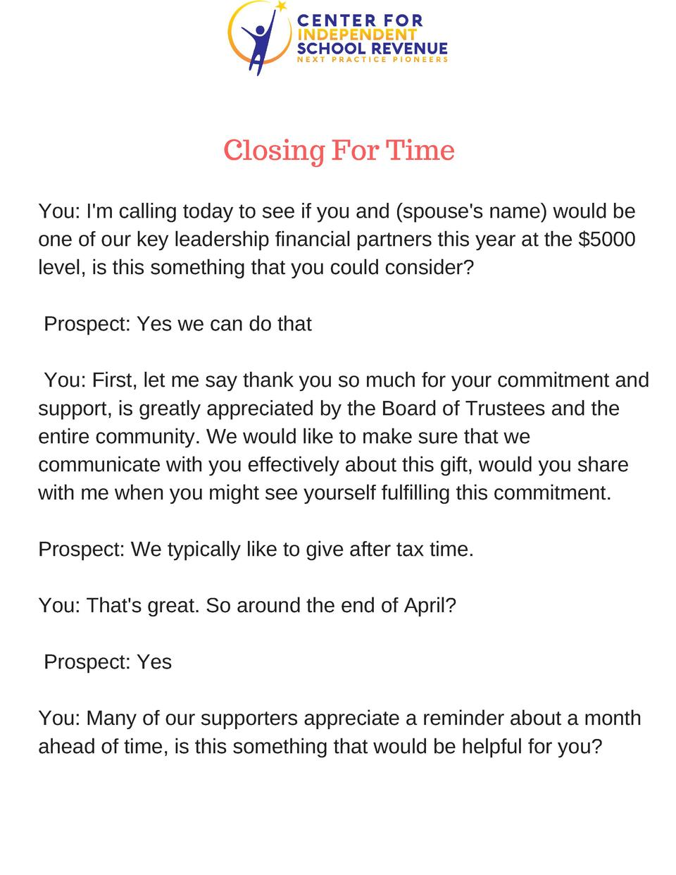 Closing For Time You  I m calling today to see if you and  spouse s name  would be one of our key leadership financial par...