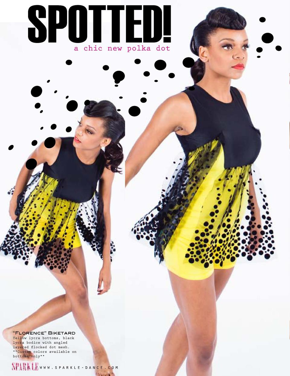SPOTTED  a chic new polka dot     Florence    Biketard     Addison    Dress  Yellow lycra bottoms, black lycra bodice with...