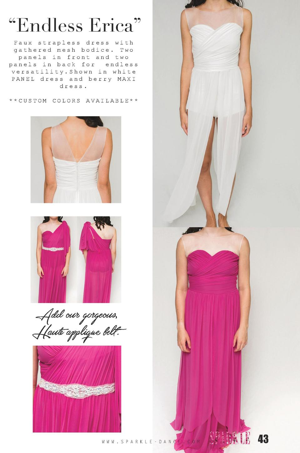 Endless Erica    Faux strapless dress with gathered mesh bodice. Two panels in front and two panels in back for endless...