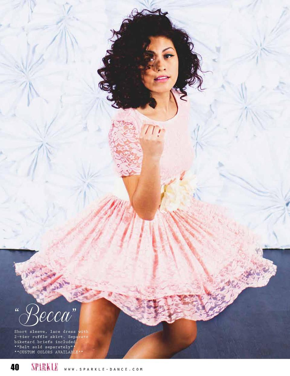 Becca     Short sleeve, lace dress with 2-tier ruffle skirt. Separate biketard briefs included.   Belt sold separately ...