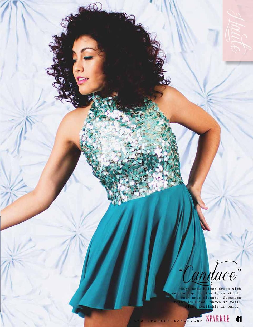 Haute    Candace     High neck halter dress with sequin top, hi-low lycra skirt, back snap closure. Separate brief include...