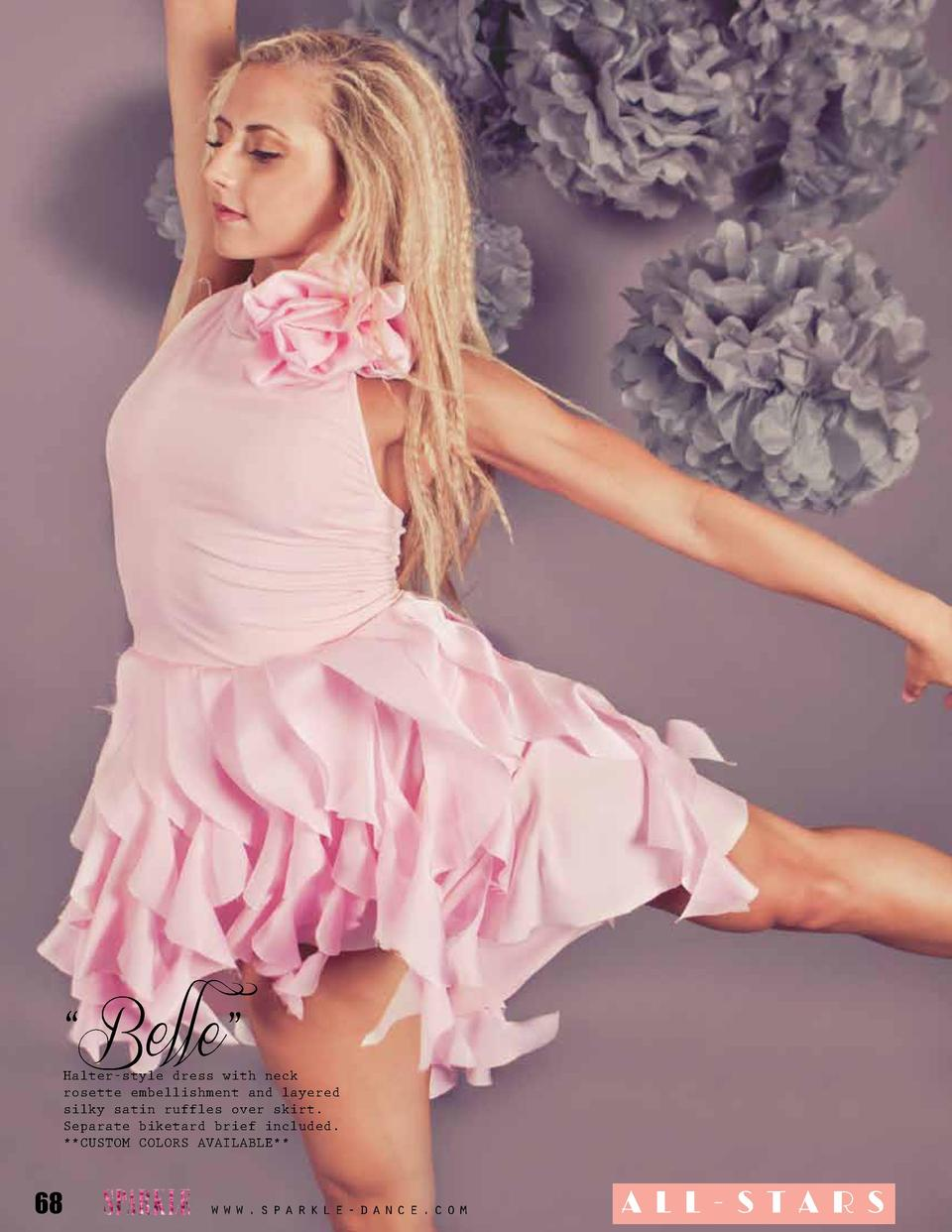 Belle     Halter-style dress with neck rosette embellishment and layered silky satin ruffles over skirt. Separate biket...