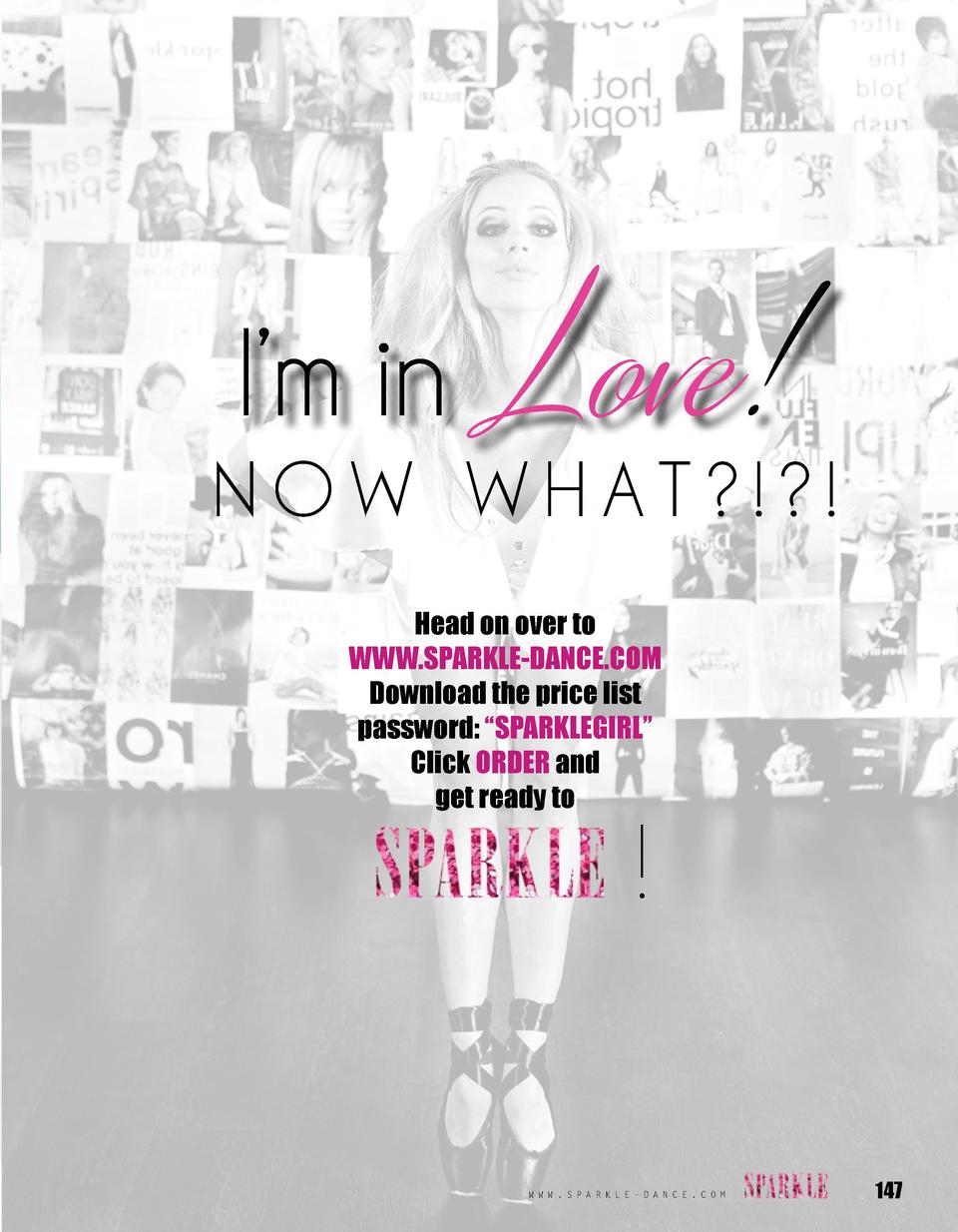 s  I   m in  Love   NOW WHAT     Head on over to WWW.SPARKLE-DANCE.COM Download the price list password     SPARKLEGIRL   ...