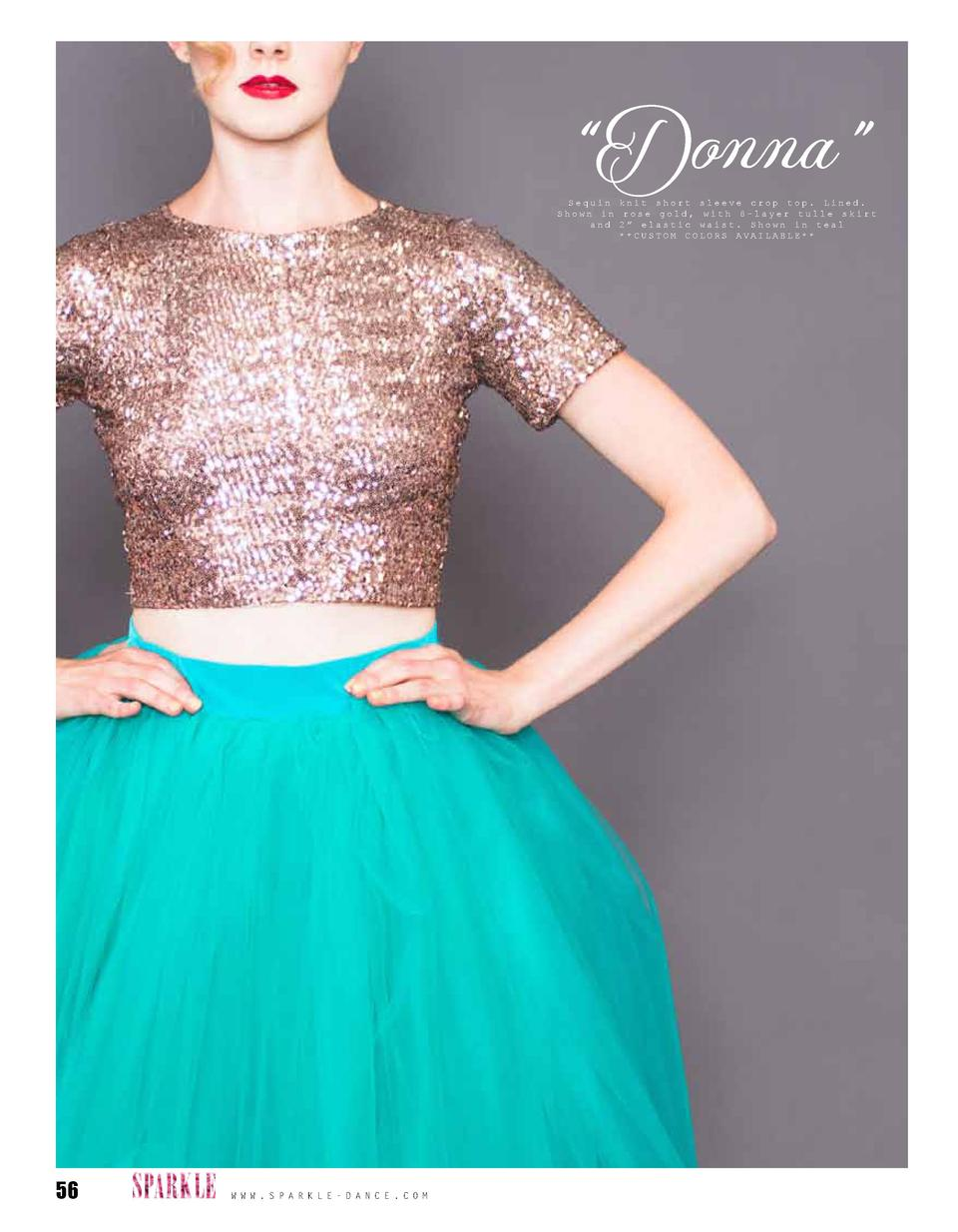 Donna     Sequin knit short sleeve crop top. Lined. Shown in rose gold, with 8-layer tulle skirt and 2    elastic waist...