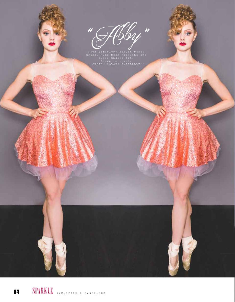 Abby    Faux strapless sequin party dress. Nude mesh neckline and tulle underskirt. Shown in coral.   CUSTOM COLORS AVA...