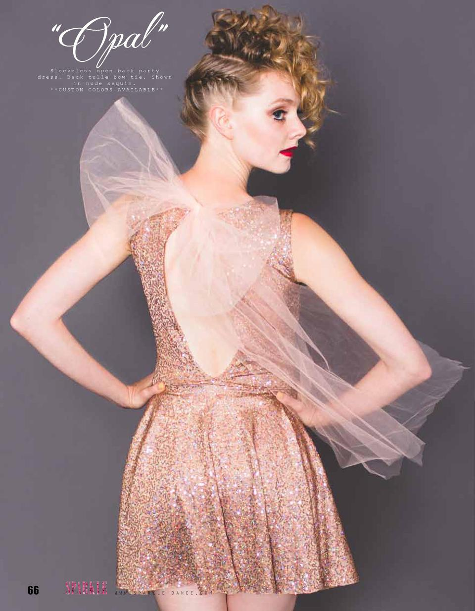 Opal     Sleeveless open back party dress. Back tulle bow tie. Shown in nude sequin.   CUSTOM COLORS AVAILABLE    66  W...