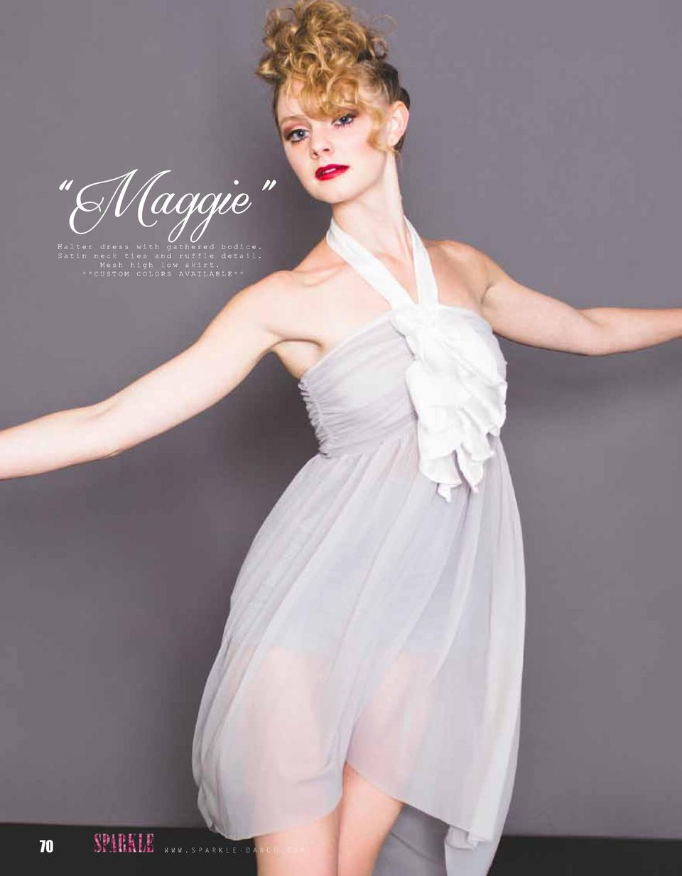 Maggie    Halter dress with gathered bodice. Satin neck ties and ruffle detail. Mesh high low skirt.   CUSTOM COLORS AV...