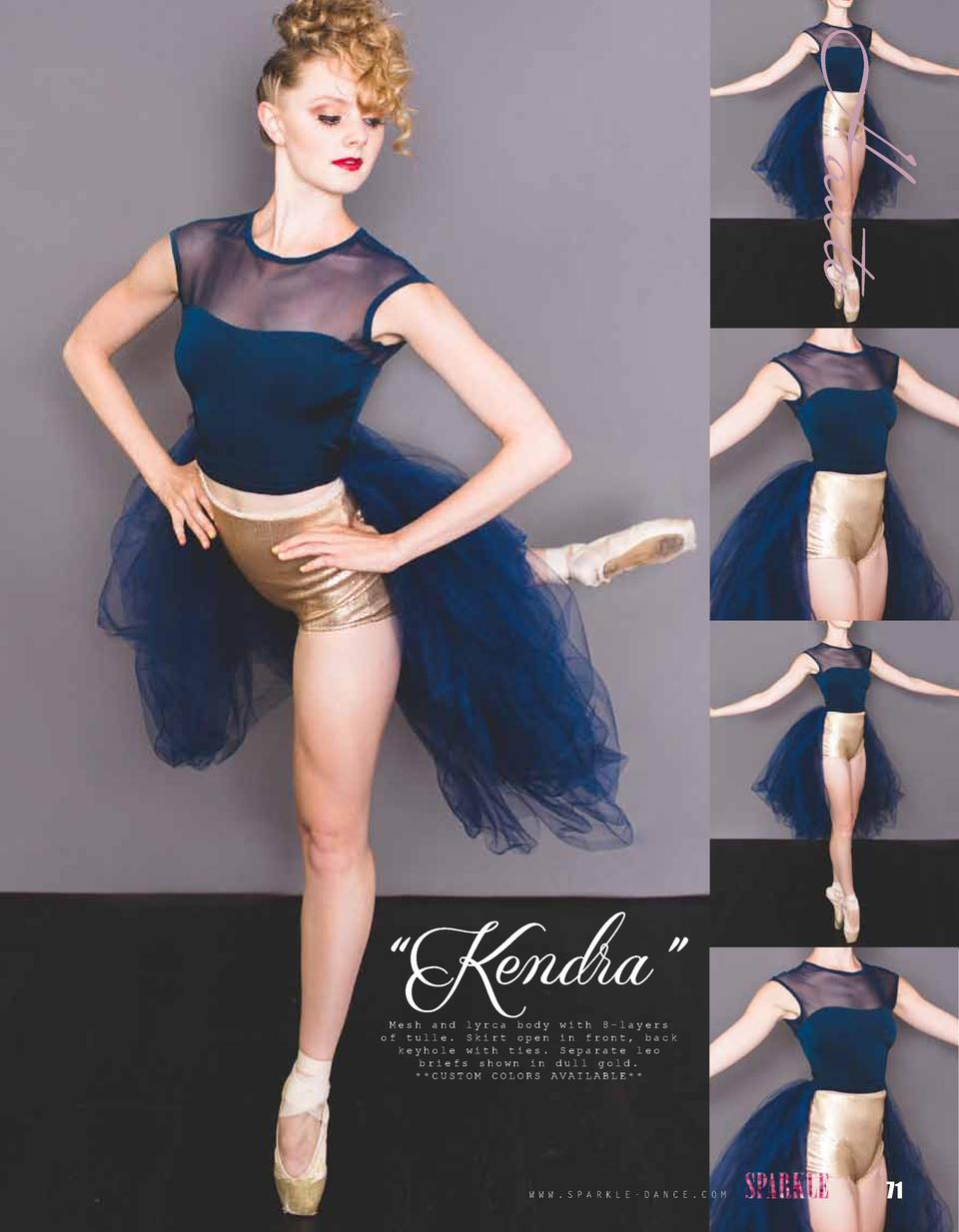 Haute    Kendra    Mesh and lyrca body with 8-layers of tulle. Skirt open in front, back keyhole with ties. Separate leo b...
