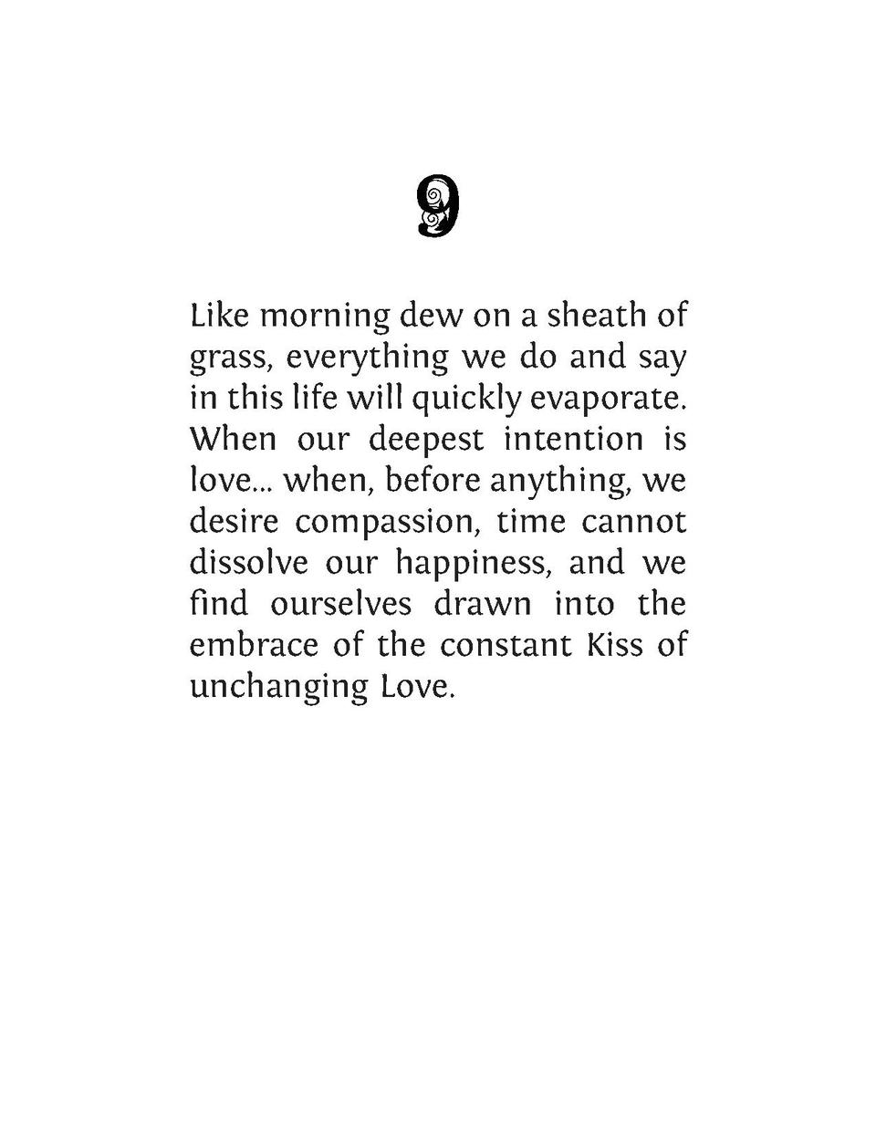 Like morning dew on a sheath of grass, everything we do and say in this life will quickly evaporate. When our deepest inte...