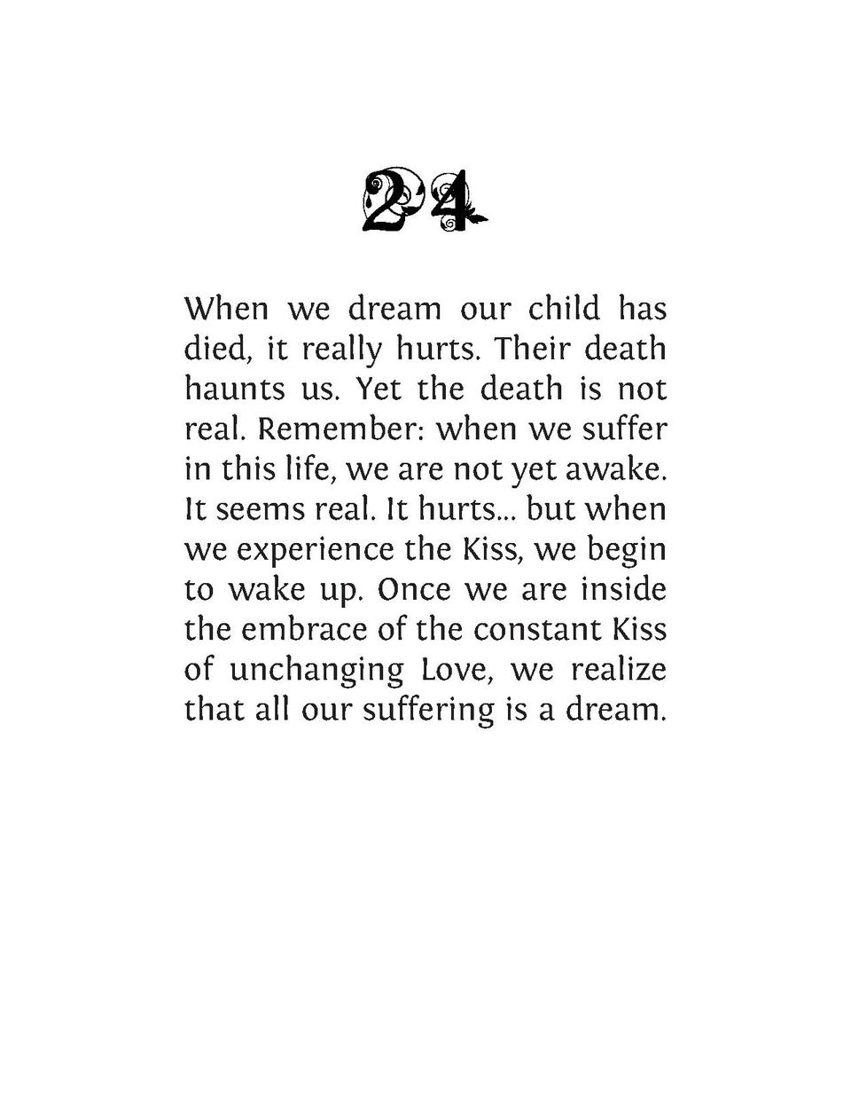 When we dream our child has died, it really hurts. Their death haunts us. Yet the death is not real. Remember  when we suf...