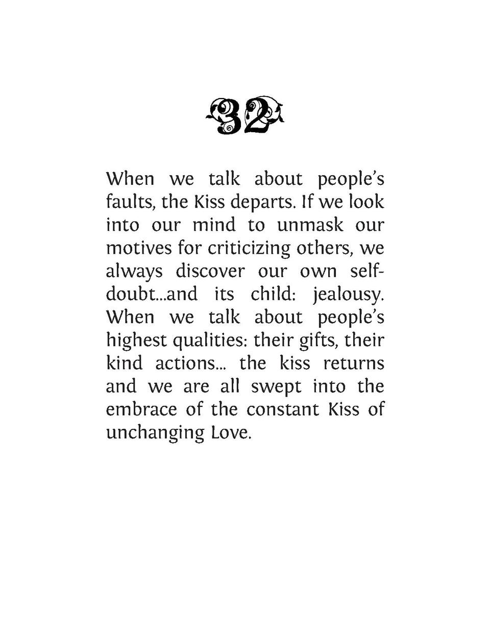 When we talk about people   s faults, the Kiss departs. If we look into our mind to unmask our motives for criticizing oth...