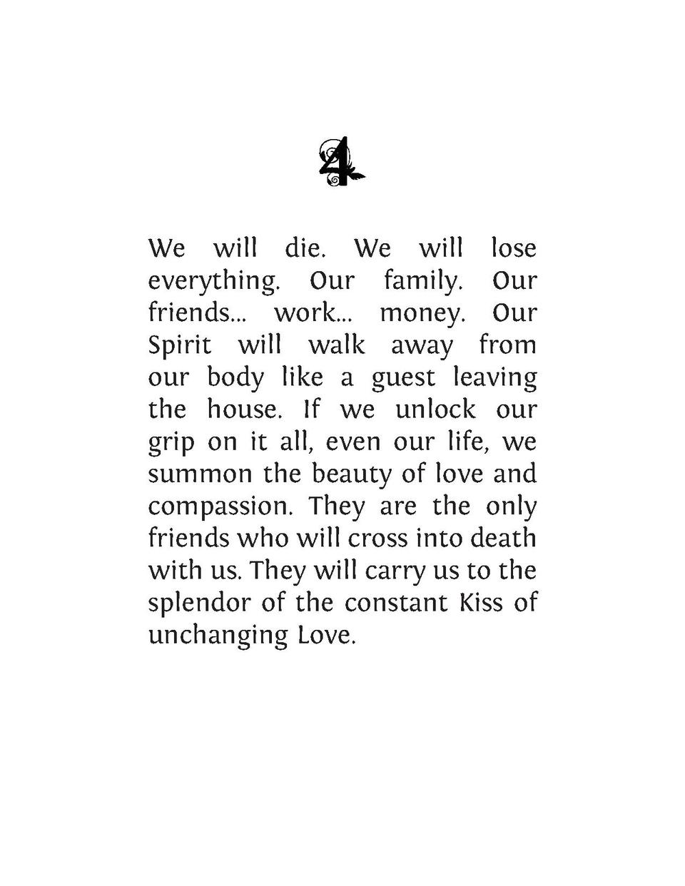 We will die. We will lose everything. Our family. Our friends... work... money. Our Spirit will walk away from our body li...