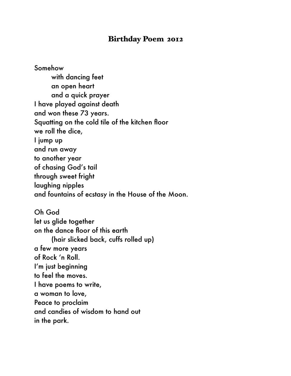 Birthday Poem 2012  Somehow   with dancing feet   an open heart   and a quick prayer I have played against death and won t...