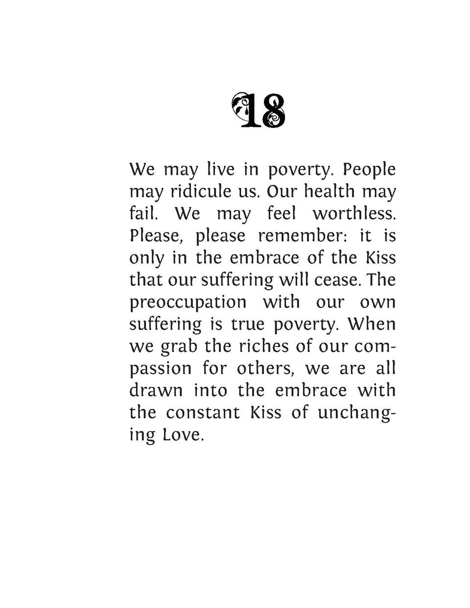 We may live in poverty. People may ridicule us. Our health may fail. We may feel worthless. Please, please remember  it is...