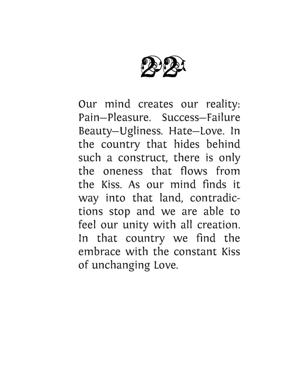 Our mind creates our reality  Pain   Pleasure. Success   Failure Beauty   Ugliness. Hate   Love. In the country that hides...