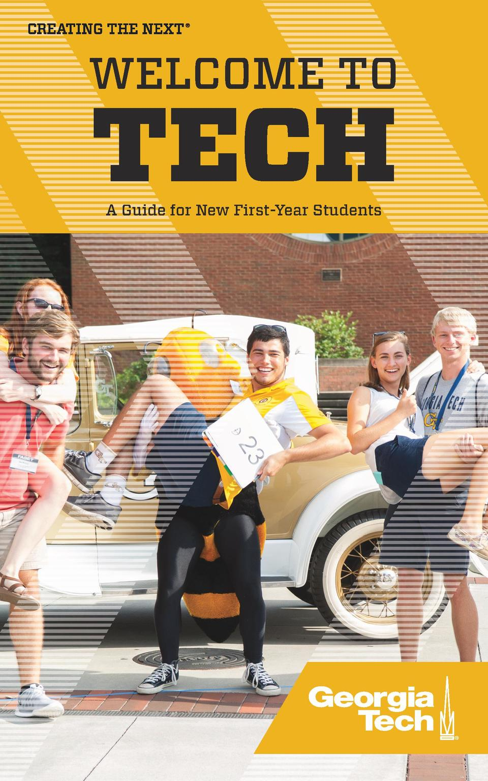 WELCOME TO  TECH A Guide for New First-Year Students