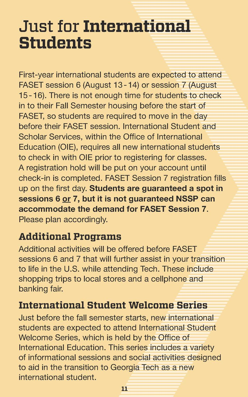Just for International Students First-year international students are expected to attend FASET session 6  August 13 - 14  ...