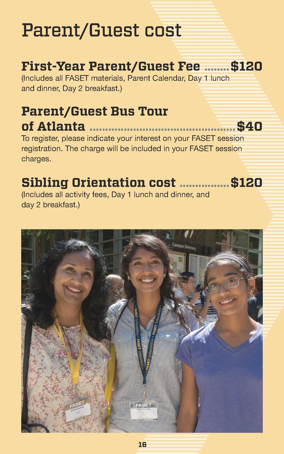 Parent Guest cost First-Year Parent Guest Fee ......... 120  Includes all FASET materials, Parent Calendar, Day 1 lunch an...