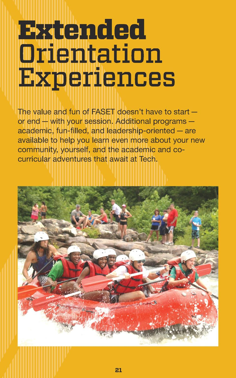 Extended Orientation Experiences The value and fun of FASET doesn   t have to start     or end     with your session. Addi...
