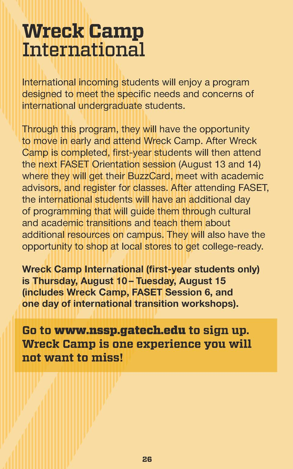 Wreck Camp International International incoming students will enjoy a program designed to meet the specific needs and conc...