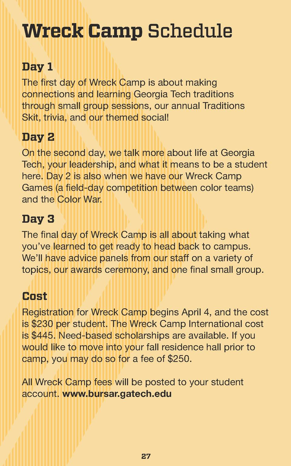 Wreck Camp Schedule Day 1 The first day of Wreck Camp is about making connections and learning Georgia Tech traditions thr...