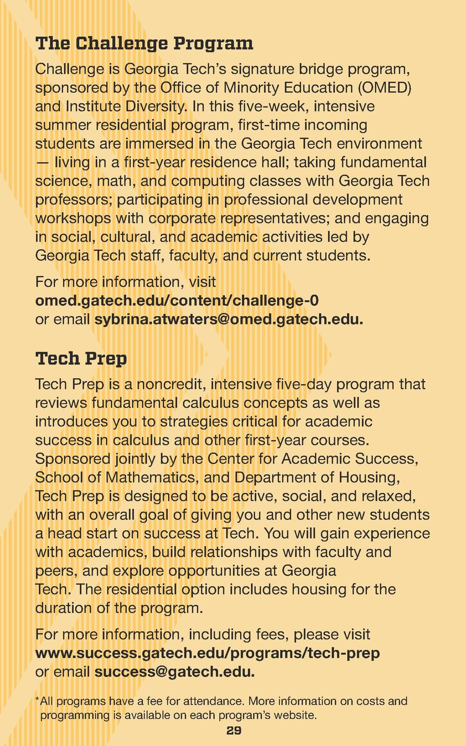 The Challenge Program Challenge is Georgia Tech   s signature bridge program, sponsored by the Office of Minority Educatio...