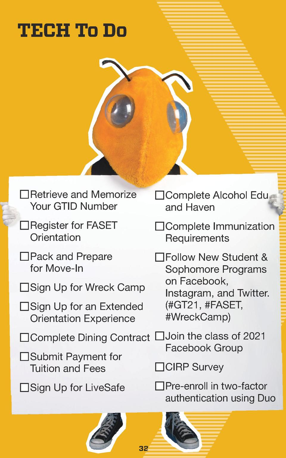 TECH To Do  n Retrieve and Memorize Your GTID Number  n Complete Alcohol Edu and Haven  n Register for FASET Orientation  ...