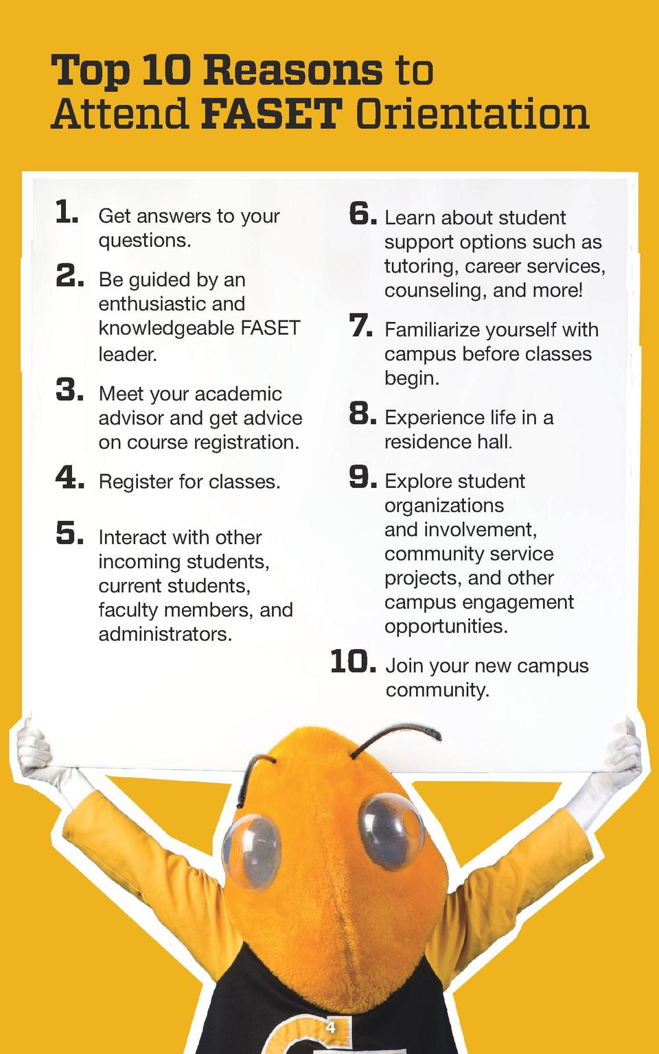 Top 10 Reasons to Attend FASET Orientation 1.   6. Learn about student    et answers to your G questions.  support options...