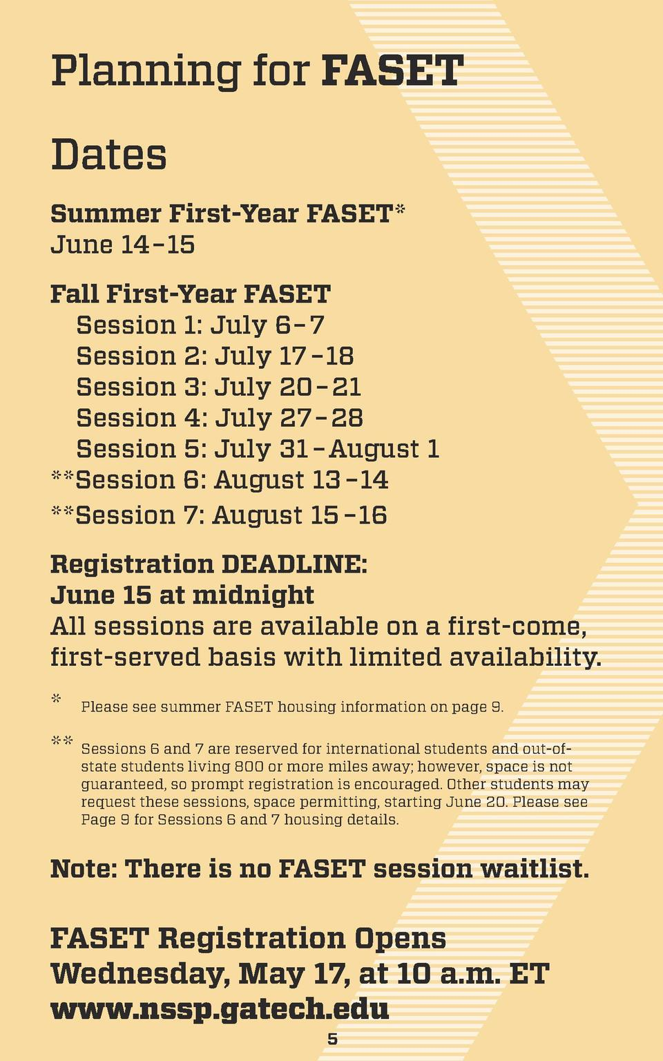 Planning for FASET Dates Summer First-Year FASET  June 14     15 Fall First-Year FASET Session 1  July 6     7 Session 2  ...
