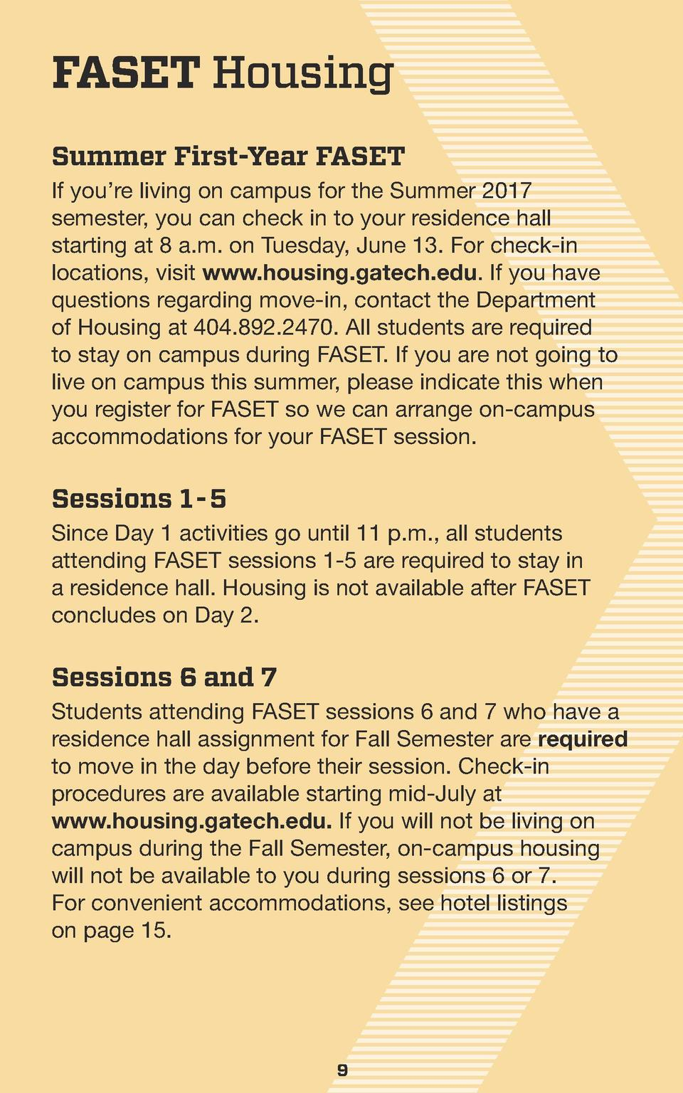 FASET Housing Summer First-Year FASET If you   re living on campus for the Summer 2017 semester, you can check in to your ...