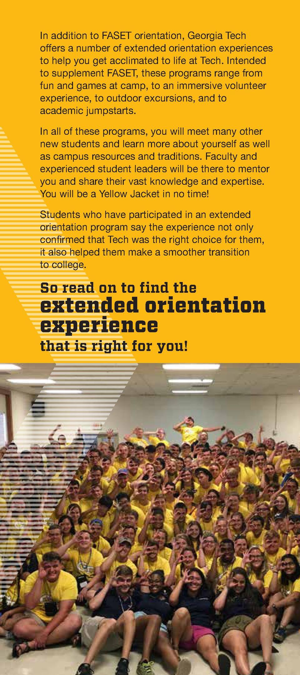 In addition to FASET orientation, Georgia Tech offers a number of extended orientation experiences to help you get acclima...
