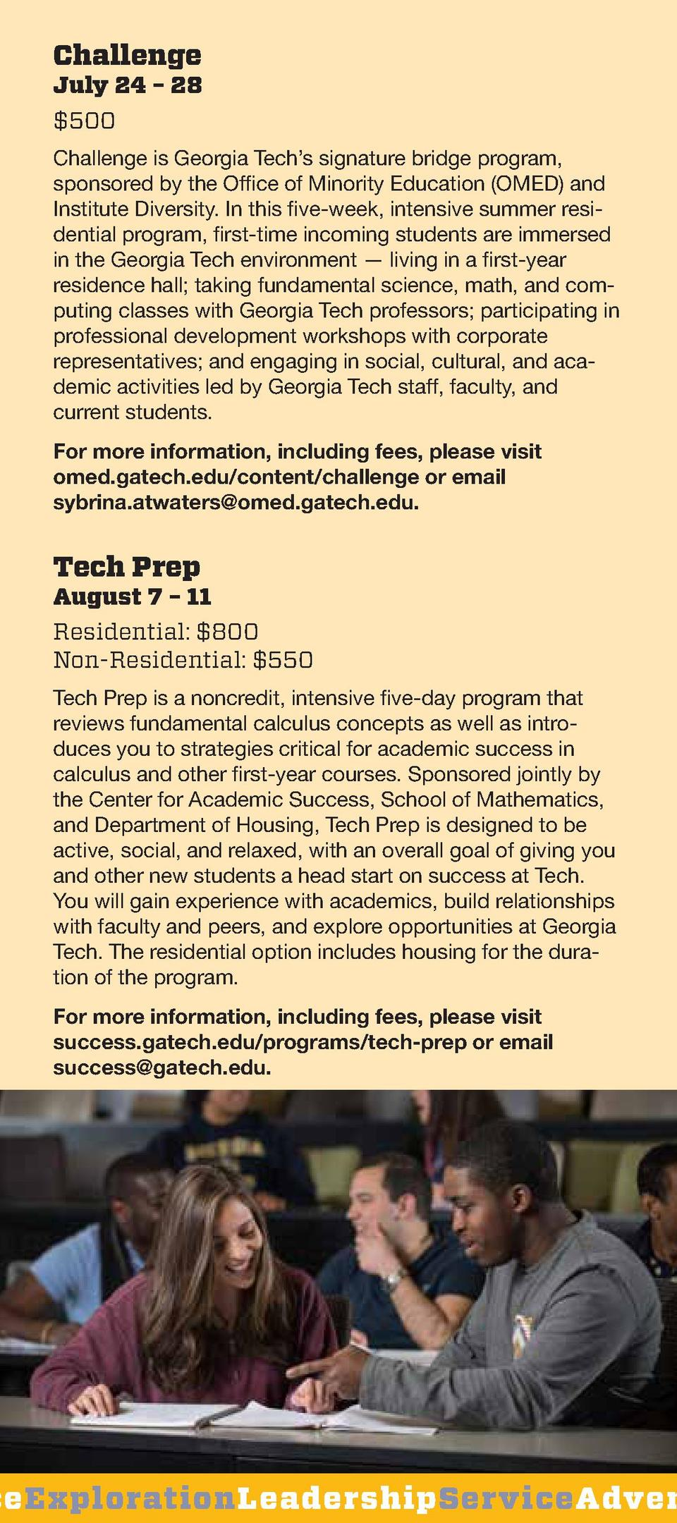 Challenge  July 24     28  500 Challenge is Georgia Tech   s signature bridge program, sponsored by the Office of Minority...