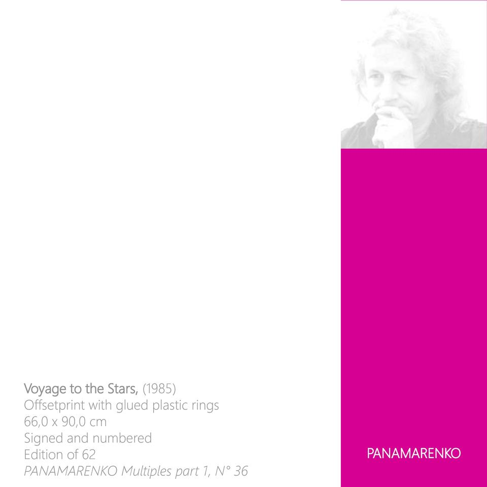Voyage to the Stars,  1985  Offsetprint with glued plastic rings 66,0 x 90,0 cm Signed and numbered Edition of 62 PANAMREN...