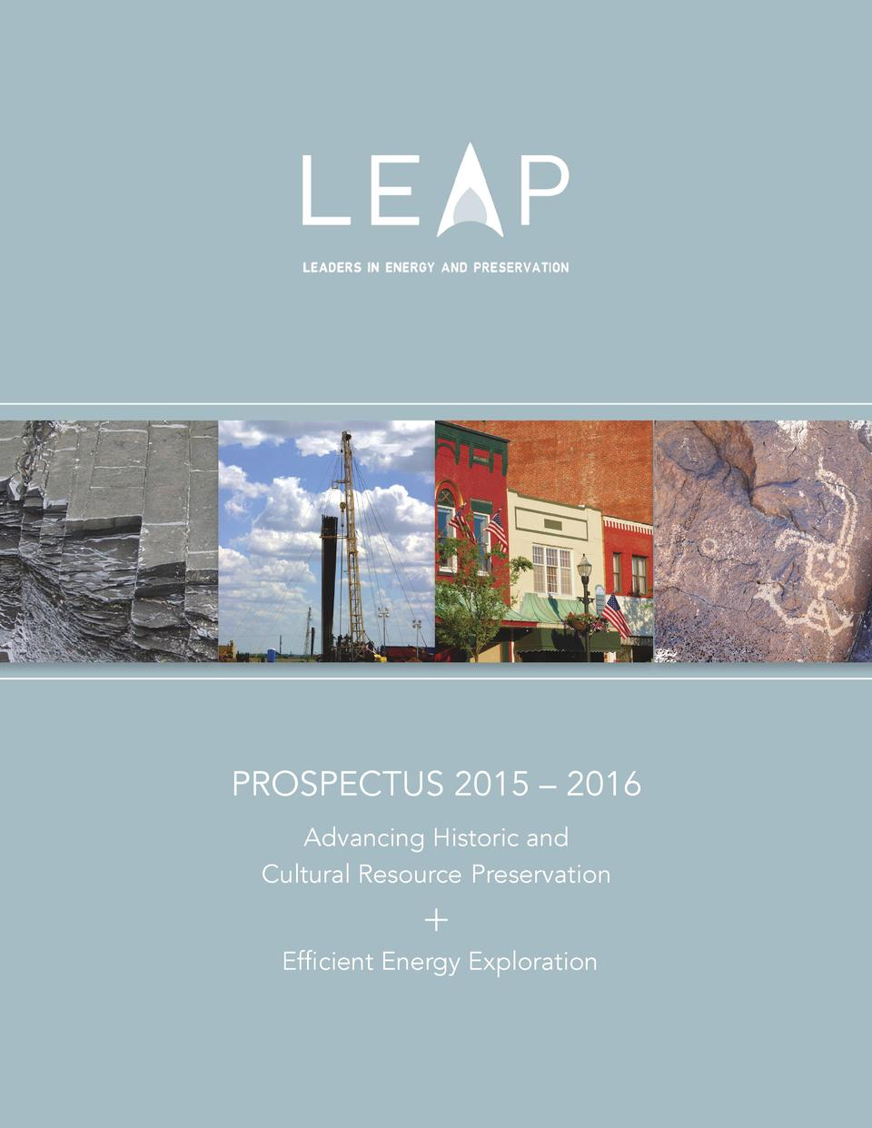 PROSPECTUS 2015     2016 Advancing Historic and Cultural Resource Preservation    Efficient Energy Exploration