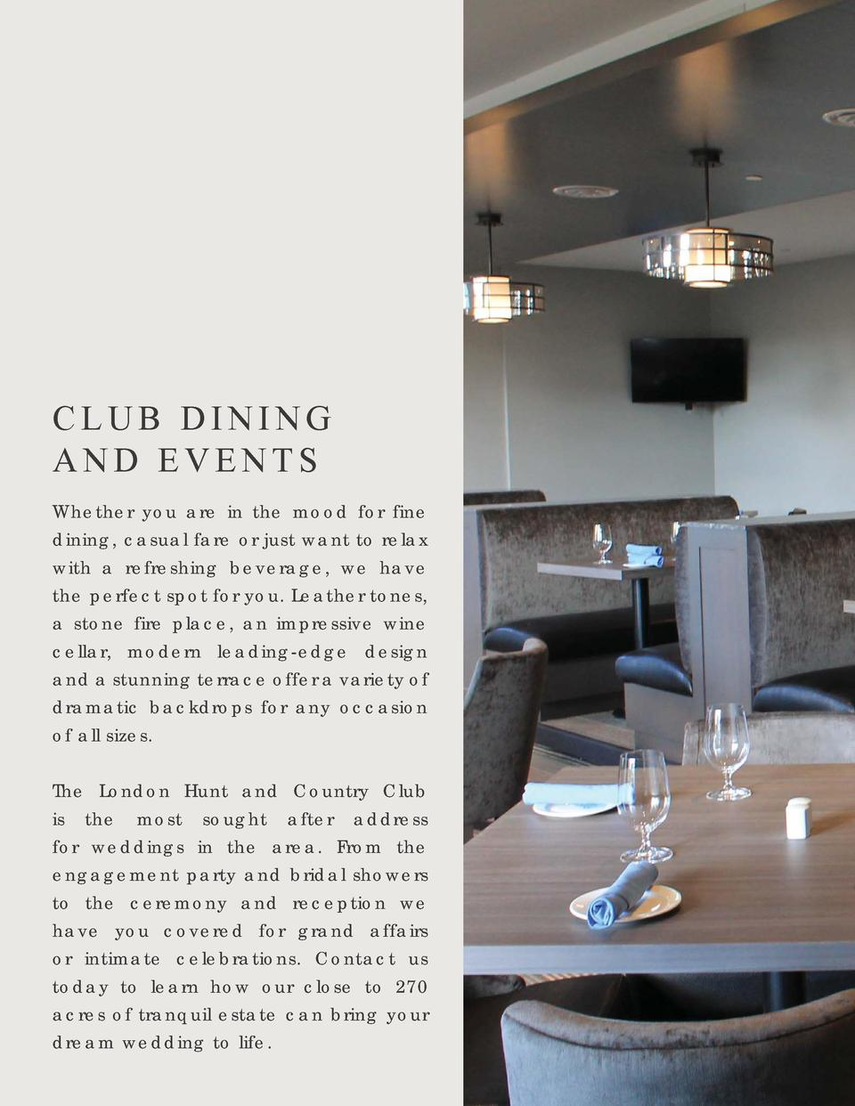CLUB DINING AND EVENTS Whether you are in the mood for fine dining, casual fare or just want to relax with a refreshing be...