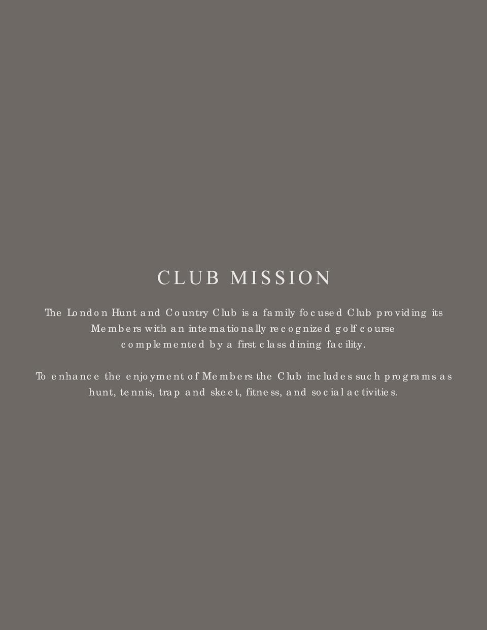 CLUB MISSION The London Hunt and Country Club is a family focused Club providing its Members with an internationally recog...
