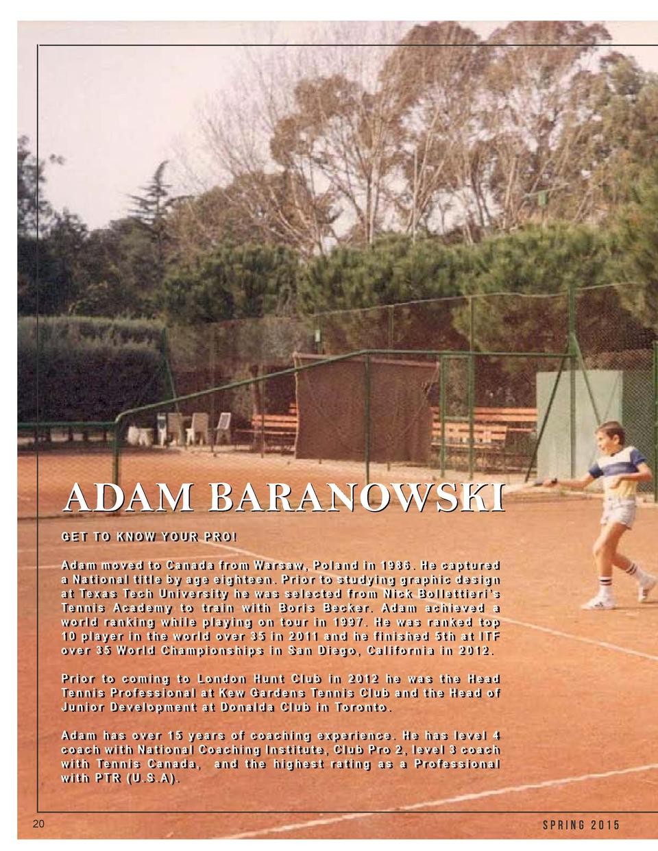 NEW YEAR, NEW DIRECTOR  TENNIS Adam Baranowski, Director of Tennis abaranowski londonhuntclub.com  I hope all of you have ...