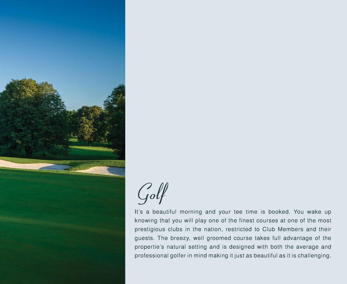 Golf It   s a beautiful morning and your tee time is booked. You wake up knowing that you will play one of the finest cour...