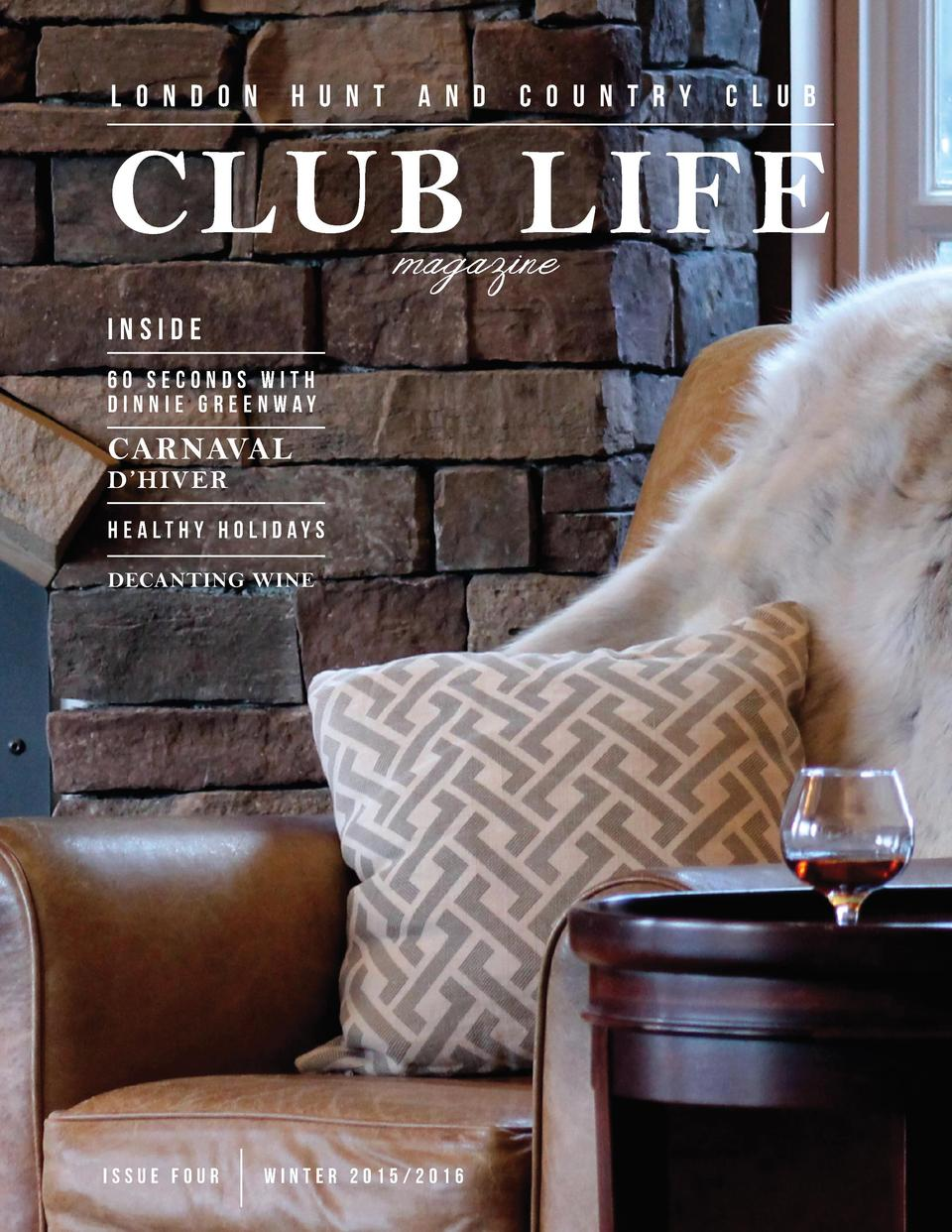 L O N D O N  H U N T  A N D  C O U N T R Y  C L U B  CLUB LIFE magazine  INSIDE 60 seconds with DINNIE GREENWAY  CARNAVAL ...