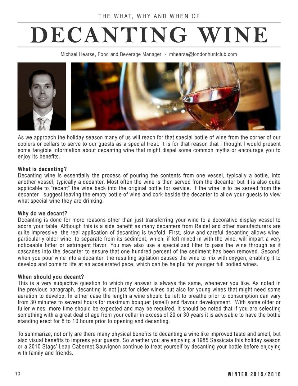 T H E W H AT, W H Y A N D W H E N O F  DECANTING WINE Michael Hearse, Food and Beverage Manager - mhearse londonhuntclub.c...