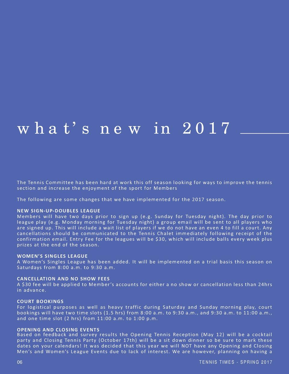 what   s new in 2017  The Tennis Committee has been hard at work this off season looking for ways to improve the tennis se...