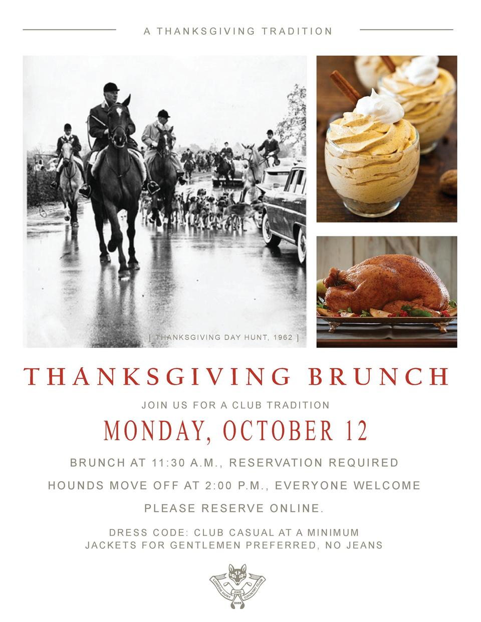 A THANKSGIVING TRADITION    T H A N K S G I V I N G D AY H U N T, 1 9 6 2    THANKSGIVING BRUNCH JOIN US FOR A CLUB TRADIT...