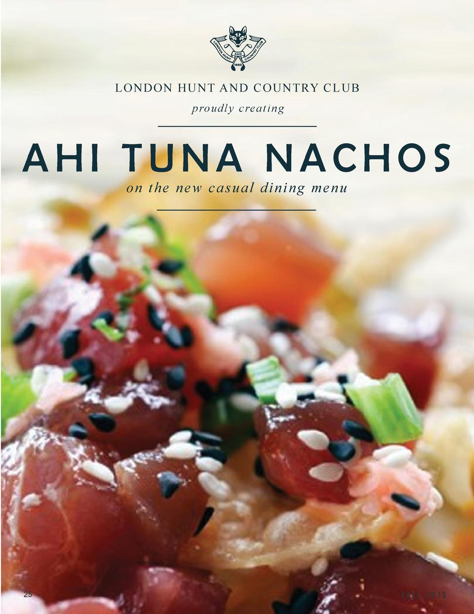 LONDON HUNT AND COUNTRY CLUB proudly creating  AHI TUNA NACHOS on the new casual dining menu  25  2015-09-01 Club Life.ind...