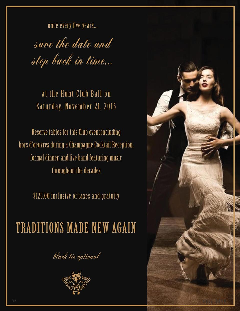 once every five years...  save the date and step back in time... at th e Hu n t Clu b Bal l o n Satu rday, Novembe r 21, 2...
