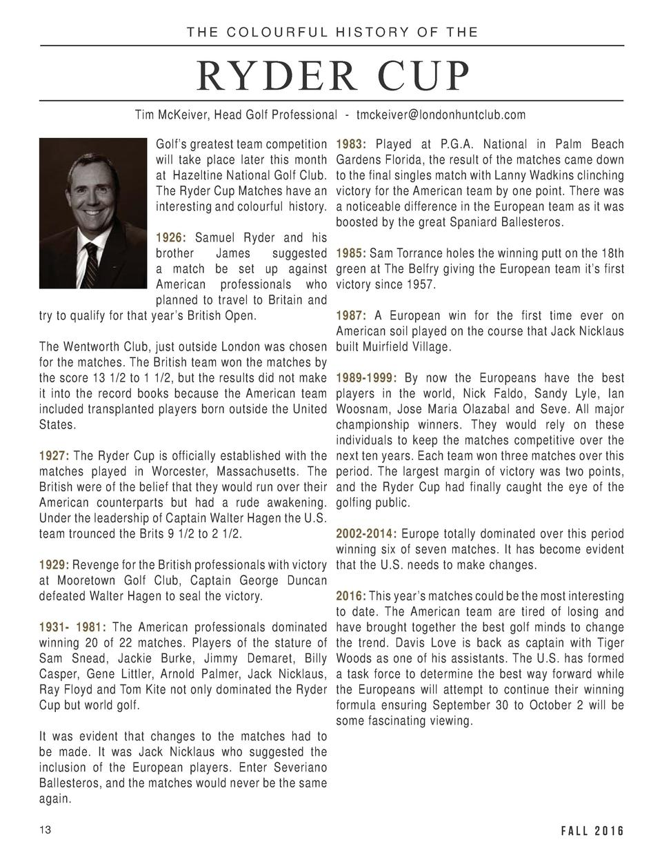 THE COLOURFUL HISTORY OF THE  RYDER CUP Tim McKeiver, Head Golf Professional - tmckeiver londonhuntclub.com Golf   s great...