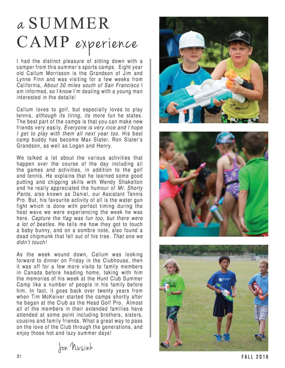 a SU MMER C A MP experience I had the distinct pleasure of sitting down with a camper from this summer    s sports camps. ...