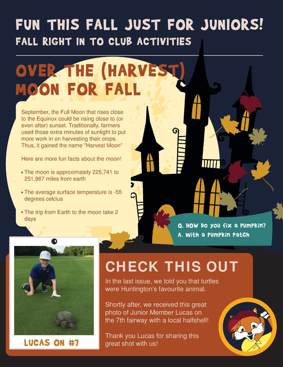FUN THIS FALL JUST FOR JUNIORS  FALL RIGHT IN TO CLUB ACTIVITIES  OVER THE  HARVEST  MOON FOR FALL September, the Full Moo...