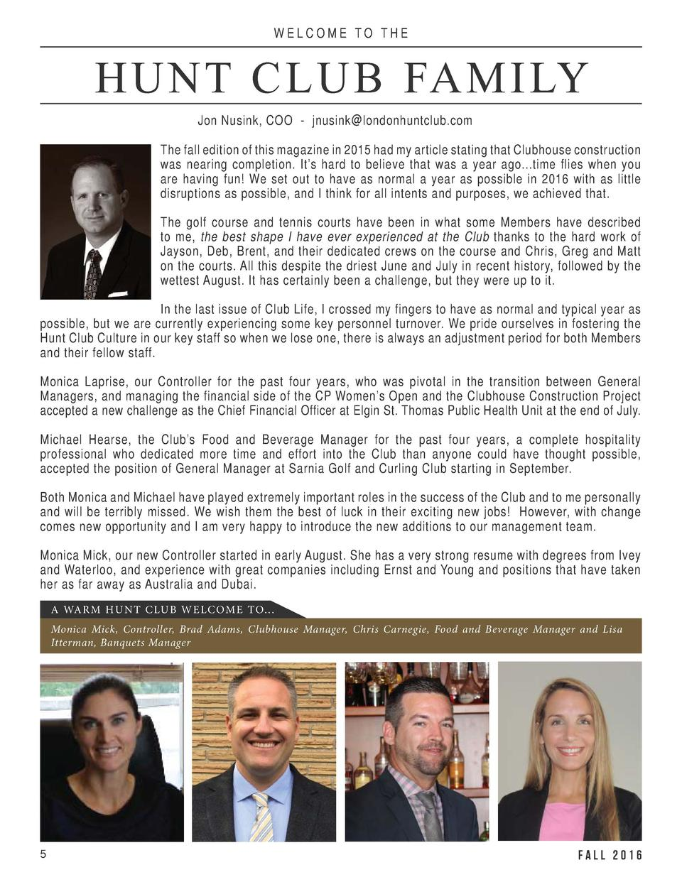 WELCOME TO THE  HUNT CLUB FAMILY Jon Nusink, COO - jnusink londonhuntclub.com The fall edition of this magazine in 2015 ha...